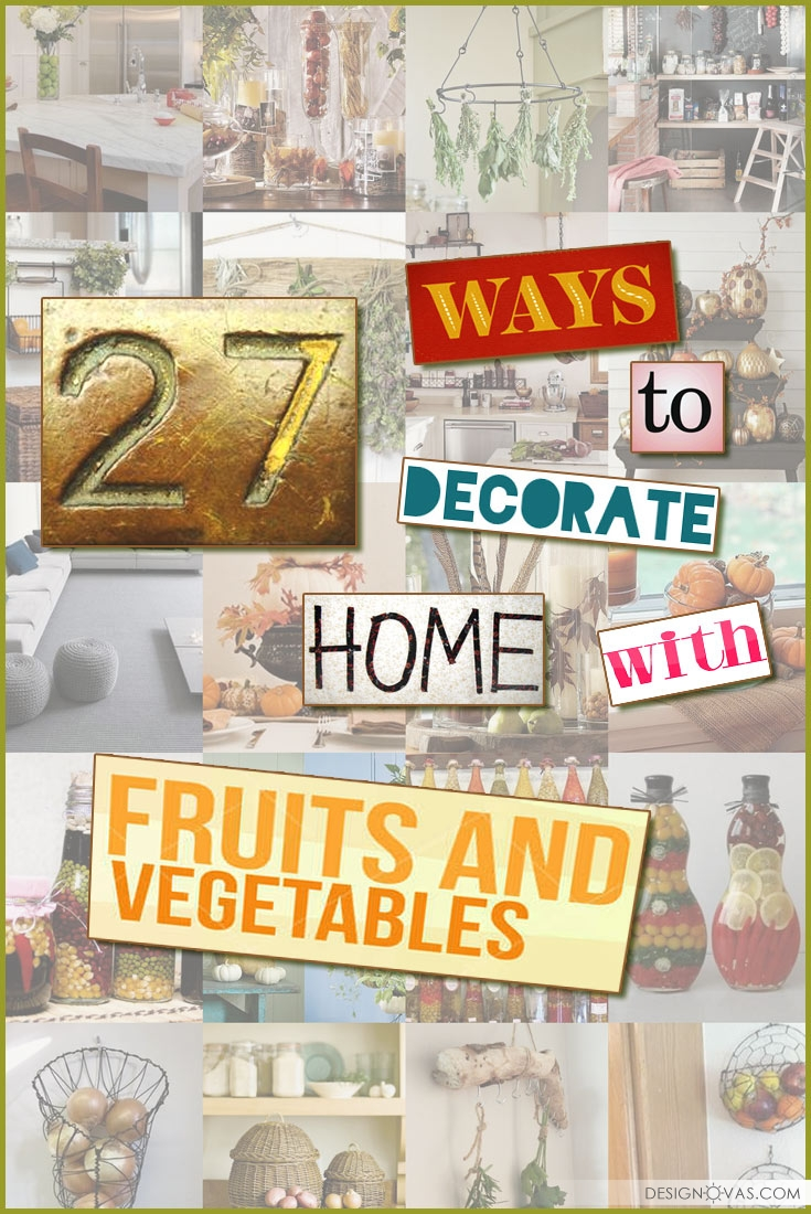 27 waysto decorate home with foods